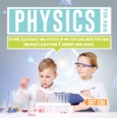 Physics for Kids | Atoms, Electricity and States of Matter Quiz Book for Kids | Children's Questions & Answer Game Books - eBook