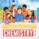 Chemistry for Kids | Elements, Acid-Base Reactions and Metals Quiz Book for Kids | Children's Questions & Answer Game Books - eBook