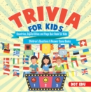 Trivia for Kids | Countries, Capital Cities and Flags Quiz Book for Kids | Children's Questions & Answer Game Books - eBook