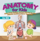 Anatomy for Kids | Human Body, Dentistry and Food Quiz Book for Kids | Children's Questions & Answer Game Books - eBook