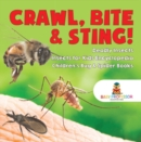 Crawl, Bite & Sting! Deadly Insects | Insects for Kids Encyclopedia | Children's Bug & Spider Books - eBook