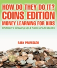 How Do They Do It? Coins Edition - Money Learning for Kids | Children's Growing Up & Facts of Life Books - eBook