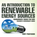 An Introduction to Renewable Energy Sources : Environment Books for Kids | Children's Environment Books - eBook