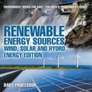 Renewable Energy Sources - Wind, Solar and Hydro Energy Edition : Environment Books for Kids | Children's Environment Books - eBook