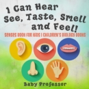 I Can Hear, See, Taste, Smell and Feel! Senses Book for Kids | Children's Biology Books - eBook