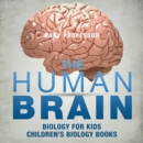 The Human Brain - Biology for Kids | Children's Biology Books - eBook