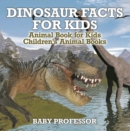 Dinosaur Facts for Kids - Animal Book for Kids | Children's Animal Books - eBook