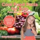 Cool Food Facts for Kids : Food Book for Children | Children's Science & Nature Books - eBook