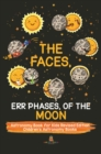 The Faces, Err Phases, of the Moon - Astronomy Book for Kids Revised Edition | Children's Astronomy Books - eBook