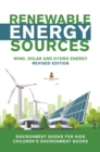 Renewable Energy Sources - Wind, Solar and Hydro Energy Revised Edition : Environment Books for Kids | Children's Environment Books - eBook