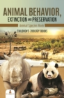 Animal Behavior, Extinction and Preservation : Animal Species Book | Children's Zoology Books - eBook