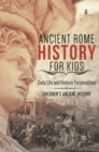Ancient Rome History for Kids : Daily Life and Historic Personalities | Children's Ancient History - eBook