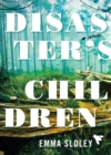 Disaster's Children : A Novel - Book
