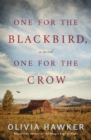 One for the Blackbird, One for the Crow : A Novel - Book