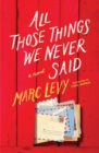 All Those Things We Never Said (UK Edition) - Book