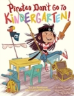 Pirates Don't Go to Kindergarten! - Book