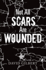 Not All Scars Are Wounded - eBook