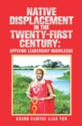 Native Displacement in the Twenty-First Century: Applying Leadership Knowledge - eBook