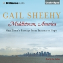 Middletown, America : One Town's Passage from Trauma to Hope - eAudiobook