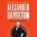Alexander Hamilton : The Making of America - eAudiobook