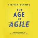 The Age of Agile : How Smart Companies Are Transforming the Way Work Gets Done - eAudiobook