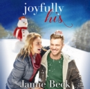 Joyfully His : A Novella - eAudiobook