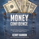 Money Confidence : Really Smart Financial Moves for Newly Single Women - eAudiobook