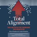 Total Alignment : Tools and Tactics for Streamlining Your Organization - eAudiobook