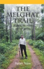 The Melghat Trail : Walking the Wilds with a Forester - eBook