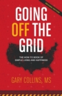 Going Off the Grid : The How-To Book of Simple Living and Happiness - eBook