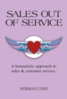 Sales Out of Service : A Humanistic Approach to Sales and Customer Service - eBook