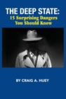 The Deep State: 15 Surprising Dangers You Should Know - eBook