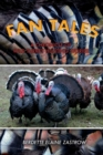 Fan Tales : A Chronicle of Wild Turkey Hunting Stories - Book