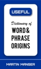 Dictionary of Word and Phrase Origins - eBook