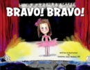 Bravo! Bravo! : A Bashful Ballerina's Tale About First Recital and the Scary Stage - Book