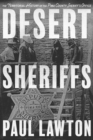 Desert Sheriffs : The Territorial History of the Pima County Sheriff's Office - eBook