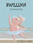 Swillina the Beautiful Pig - Book