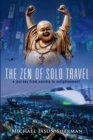 The Zen of Solo Travel : A Journey from Anxiety to Enlightenment - Book