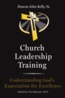 Church Leadership Training : Understanding God's Expectation for Excellence - eBook