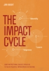 The Impact Cycle : What Instructional Coaches Should Do to Foster Powerful Improvements in Teaching - eBook