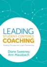 Leading Student-Centered Coaching : Building Principal and Coach Partnerships - eBook