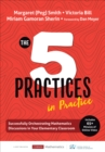 The Five Practices in Practice [Elementary] : Successfully Orchestrating Mathematics Discussions in Your Elementary Classroom - eBook