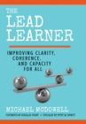 The Lead Learner : Improving Clarity, Coherence, and Capacity for All - eBook