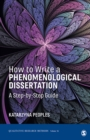 How to Write a Phenomenological Dissertation : A Step-by-Step Guide - eBook