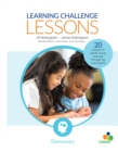 Learning Challenge Lessons, Elementary : 20 Lessons to Guide Young Learners Through the Learning Pit - eBook