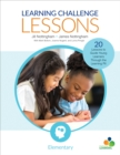 Learning Challenge Lessons, Elementary : 20 Lessons to Guide Young Learners Through the Learning Pit - Book