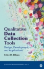 Qualitative Data Collection Tools : Design, Development, and Applications - eBook