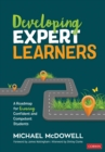 Developing Expert Learners : A Roadmap for Growing Confident and Competent Students - eBook
