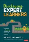 Developing Expert Learners : A Roadmap for Growing Confident and Competent Students - Book