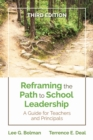 Reframing the Path to School Leadership : A Guide for Teachers and Principals - eBook